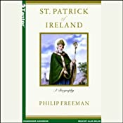 St. Patrick of Ireland: A Biography | [Philip Freeman]