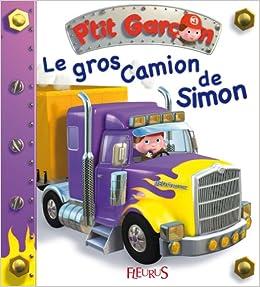 Le gros camion de Simon: 9782215106258: Amazon.com: Books