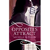 Opposites Attract: A Rouge Erotic Romance ~ Michelle M Pillow