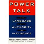 Power Talk: Using Language to Build Authority and Influence | Sarah Myers McGinty