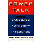Power Talk: Using Language to Build Authority and Influence | [Sarah Myers McGinty]