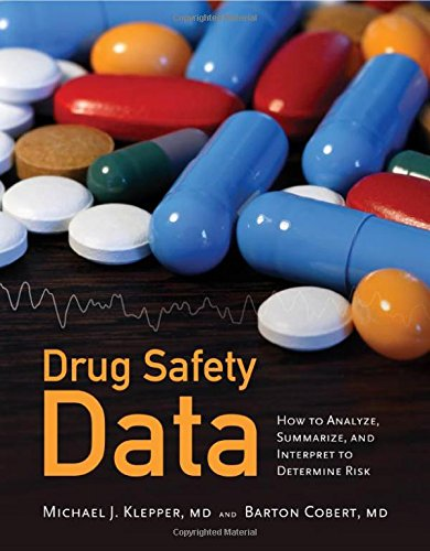Drug Safety Data: How to Analyze, Summarize, and Interpret to Determine Risk