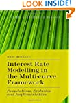Interest Rate Modelling in the Multi-...