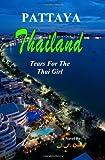 Thailand - Pattaya: Tears For The Thai Girl
