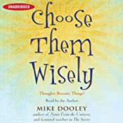 Choose Them Wisely: Thoughts Become Things! | [Mike Dooley]