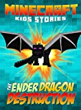 Minecraft: Legend of the EnderDragon Destruction (AVOID THE DRAGONS OR DIE!) (Mini-Game Book 1)
