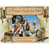 A Pirate's Life for Me! A Day Aboard a Pirate Ship (Book only) ~ Julie Thompson