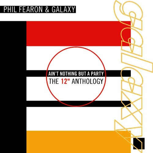 Phil Fearon and Galaxy-Aint Nothing But A Party The 12 Anthology-REMASTERED-2CD-FLAC-2013-WRE Download