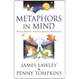 Metaphors in Mind: Transformation Through Symbolic Modellingby James Derek Lawley