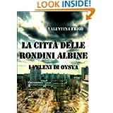 LA CITTÀ DELLE RONDINI ALBINE - I veleni di Oysya (Italian Edition)
