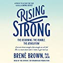 Rising Strong: The Reckoning. The Rumble. The Revolution Hörbuch von Brené Brown Gesprochen von: Brené Brown