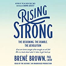 Rising Strong Audiobook by Brené Brown Narrated by Brené Brown