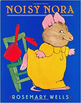 Noisy Nora: Rosemary Wells: 9780670887224: Amazon.com: Books