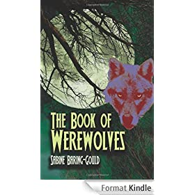 The Book Of Werewolves: The Classic Study Of Lycanthropy