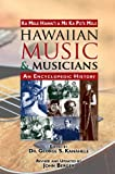 Hawaiian Music & Musicians: An Encyclopedic History