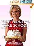 Mich Turner's Cake School: Expert Tui...