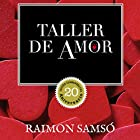 Taller de amor [Workshop of Love] Audiobook by Raimon Samsó Narrated by Alfonso Sales
