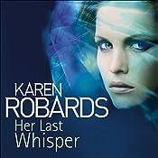Her Last Whisper: Dr Charlotte Stone, Book 3 | Karen Robards