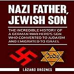 Nazi Father, Jewish Son | Lázaro Droznes