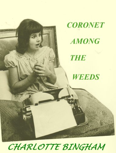 CORONET AMONG THE WEEDS