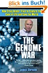 The Genome War: How Craig Venter Trie...