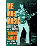 img - for Me, the Mob and the Music: One Helluva Ride with Tommy James & The Shondells (Hardback) - Common book / textbook / text book