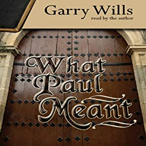 What Paul Meant | [Garry Wills]