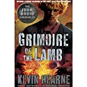 Grimoire of the Lamb: An Iron Druid Chronicles Novella Audiobook by Kevin Hearne Narrated by Luke Daniels