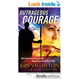 Outrageous Courage: What God Can Do with Raw Obedience and Radical Faith