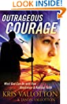 Outrageous Courage: What God Can Do w...