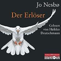 Der Erlöser Hörbuch von Jo Nesbø Gesprochen von: Heikko Deutschmann