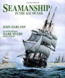 Seamanship in the Age of Sail: An Account of the Shiphandling of the Sailing Man-of-war, 1600-1860, Based on Contemporary Sources