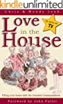 Love in the House: Filling Your Home...