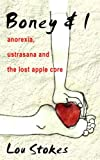 img - for Boney & I Anorexia, Ustrasana and the Lost Apple Core book / textbook / text book
