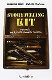 Storytelling kit. 99 esercizi per il pronto intervento narrativo