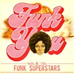 Funk You! '60s & '70s Funk Superstars