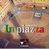 In piazza. Einbändiges Unterrichtswerk für Italienisch (Sekundarstufe II) / Audio-CD 2: Lektionen 7-14