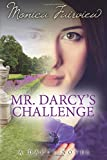 Mr. Darcy's Challenge: The Darcy Novels Volume 2