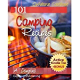 101 Delicious Camping & Outdoor Recipes - Camp and Campgrounds Cookbook (Cooking eBook with Easy Navigation) + Free PDF