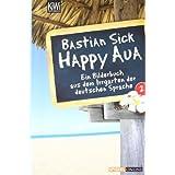 """Happy Aua 2: Ein Bilderbuch aus dem Irrgarten der deutschen Sprachevon """"Bastian Sick"""""""