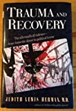 img - for Trauma and Recovery: The Aftermath of Violence by Herman, Judith Lewis (1992) Hardcover book / textbook / text book