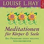 Meditationen f�r K�rper und Seele: Da...