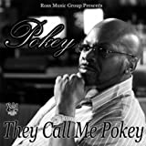 They Call Me Pokey