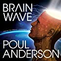 Brain Wave (       UNABRIDGED) by Poul Anderson Narrated by Tom Weiner