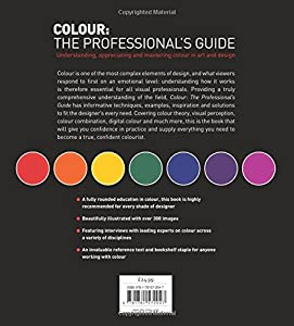 Colour: The Professional's Guide: Understanding and Mastering Colour in Art, Design and Culture by Ilex Press