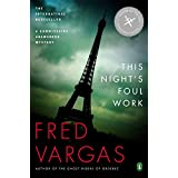 This Night's Foul Work: A Commissaire Adamsberg Mystery (Chief Inspector Adamsberg Mysteries) ~ Fred Vargas