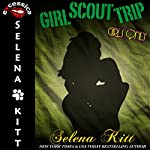 Girls Only: Girl Scout Trip | Selena Kitt