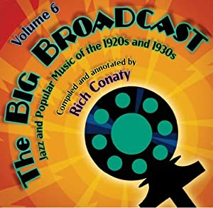 The Big Broadcast - Jazz And Popular Music Of The 1920s And 1930s Volume 6