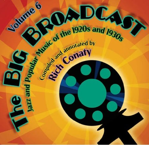 Best Review Of The Big Broadcast - Jazz And Popular Music Of The 1920s And 1930s Volume 6