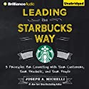 Leading the Starbucks Way: 5 Principles for Connecting with Your Customers, Your Products, and Your People (       UNABRIDGED) by Joseph A. Michelli Narrated by Joseph A. Michelli, Tom Parks